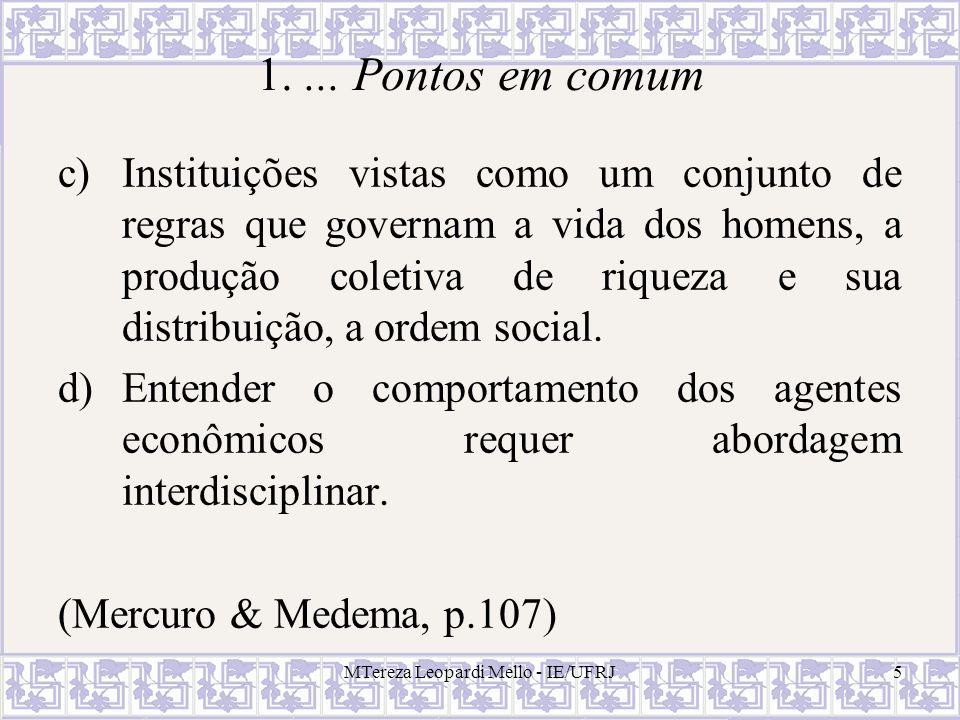 MTereza Leopardi Mello - IE/UFRJ6 Os institucionalistas....