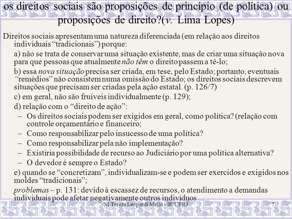 M.Tereza Leopardi Mello - IE/UFRJ7 os direitos sociais são proposições de princípio (de política) ou proposições de direito?(v. Lima Lopes) Direitos s