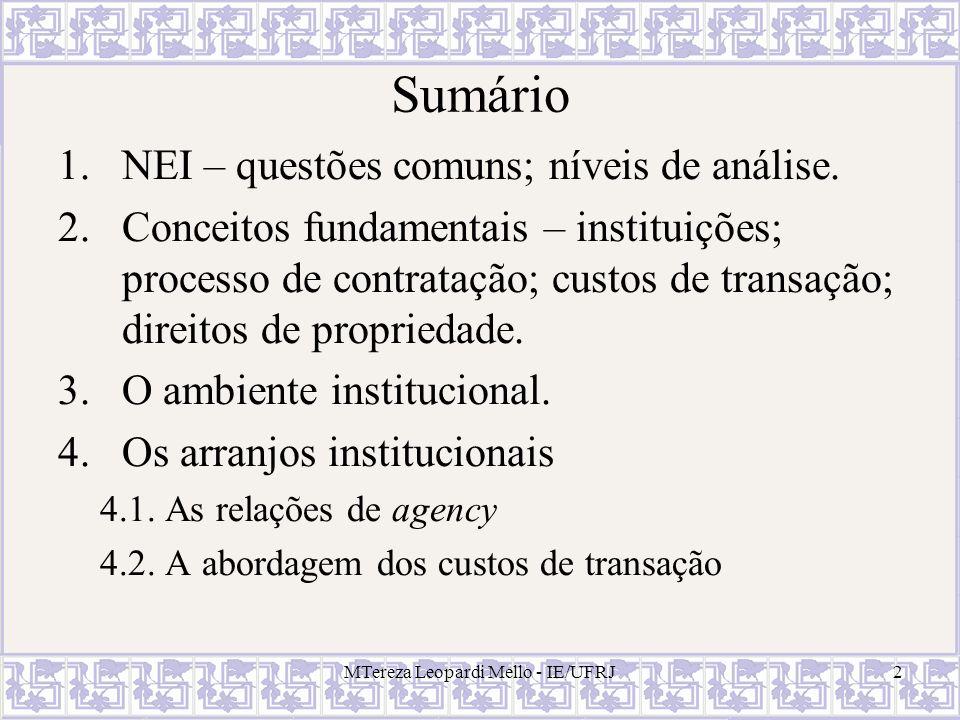 MTereza Leopardi Mello - IE/UFRJ2 Sumário 1.NEI – questões comuns; níveis de análise. 2.Conceitos fundamentais – instituições; processo de contratação