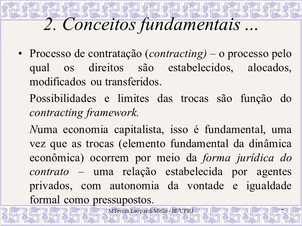 MTereza Leopardi Mello - IE/UFRJ38 Diferenças entre transações da esfera pública e da esfera privada (Moe, 1995) (v) A eficiência como critério motivador agentes públicos não buscam a eficiência no sentido econômico, nem o sistema exclui os ineficientes.