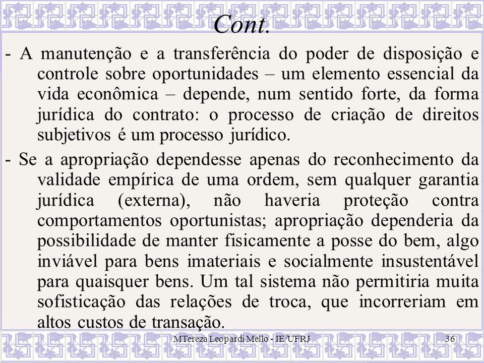 MTereza Leopardi Mello - IE/UFRJ36 Cont. - A manutenção e a transferência do poder de disposição e controle sobre oportunidades – um elemento essencia