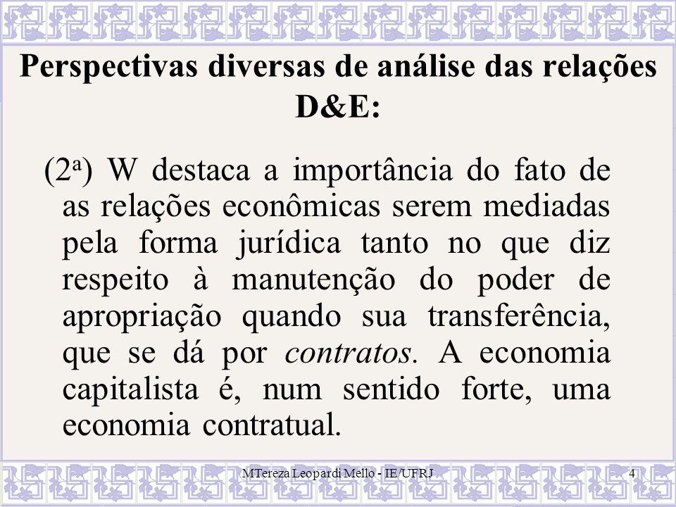 (2 a ) W destaca a importância do fato de as relações econômicas serem mediadas pela forma jurídica tanto no que diz respeito à manutenção do poder de