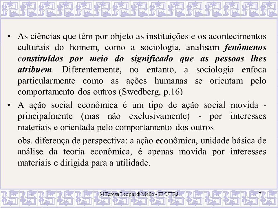 As ciências que têm por objeto as instituições e os acontecimentos culturais do homem, como a sociologia, analisam fenômenos constituídos por meio do