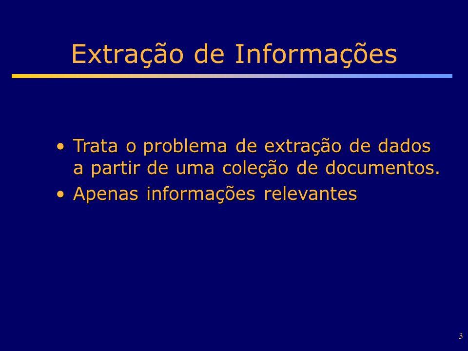 4 IR x IE IR (Information Retrieval) –recuperação de páginas (documentos) –ex.