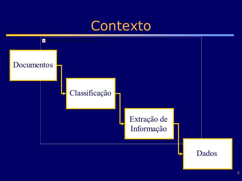 26 Tarefas & Construção 3 Tarefas –Recuperar/ler documento –Extrair informações –Estruturar os dados (ex.