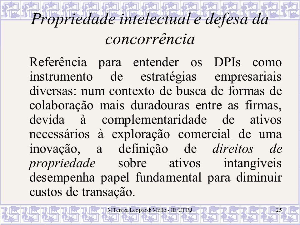 MTereza Leopardi Mello - IE/UFRJ25 Propriedade intelectual e defesa da concorrência Referência para entender os DPIs como instrumento de estratégias e