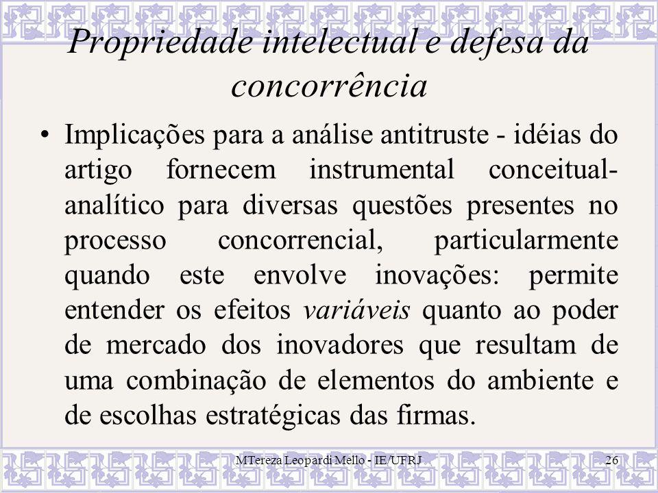 MTereza Leopardi Mello - IE/UFRJ26 Propriedade intelectual e defesa da concorrência Implicações para a análise antitruste - idéias do artigo fornecem