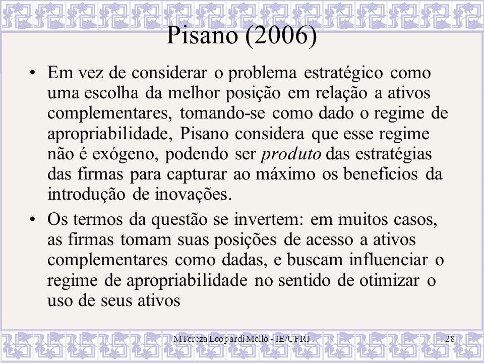 MTereza Leopardi Mello - IE/UFRJ28 Pisano (2006) Em vez de considerar o problema estratégico como uma escolha da melhor posição em relação a ativos co