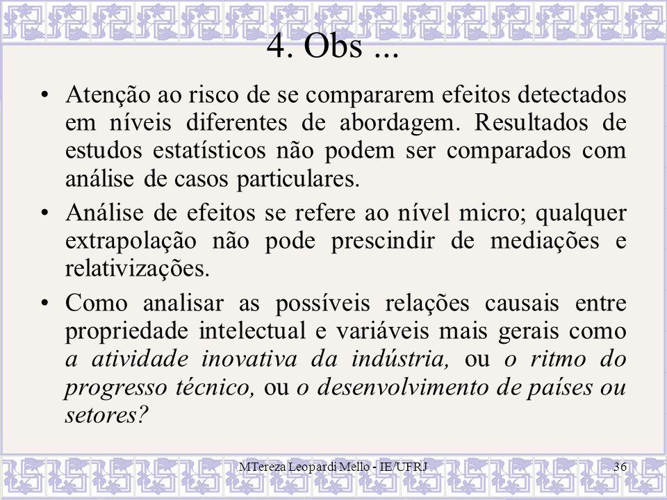 MTereza Leopardi Mello - IE/UFRJ36 4. Obs... Atenção ao risco de se compararem efeitos detectados em níveis diferentes de abordagem. Resultados de est