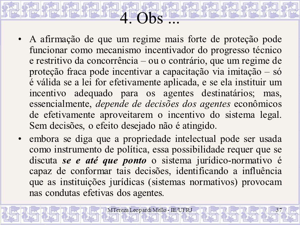 MTereza Leopardi Mello - IE/UFRJ37 4. Obs... A afirmação de que um regime mais forte de proteção pode funcionar como mecanismo incentivador do progres
