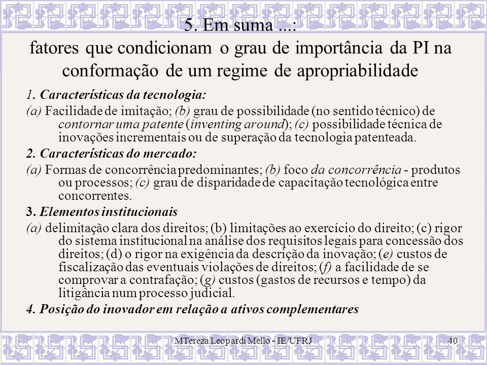 MTereza Leopardi Mello - IE/UFRJ40 5. Em suma...: fatores que condicionam o grau de importância da PI na conformação de um regime de apropriabilidade