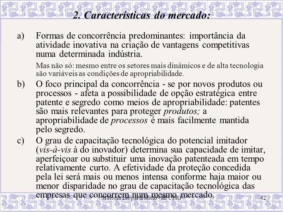 MTereza Leopardi Mello - IE/UFRJ42 a)Formas de concorrência predominantes: importância da atividade inovativa na criação de vantagens competitivas num
