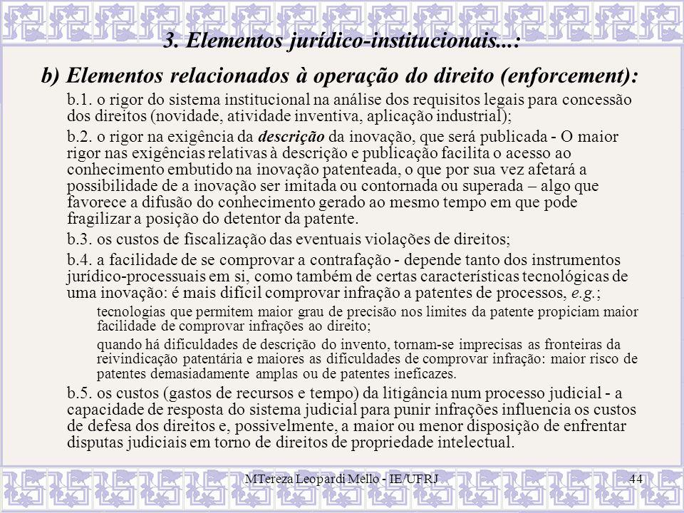 MTereza Leopardi Mello - IE/UFRJ44 3. Elementos jurídico-institucionais...: b) Elementos relacionados à operação do direito (enforcement): b.1. o rigo