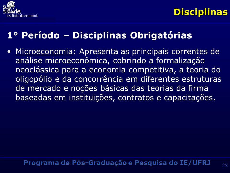 Programa de Pós-Graduação e Pesquisa do IE/UFRJ 22 Estrutura Curricular Matemática (nivelamento) M. Quant. MicroMacro EletivaEletivaEletiva EletivaEle