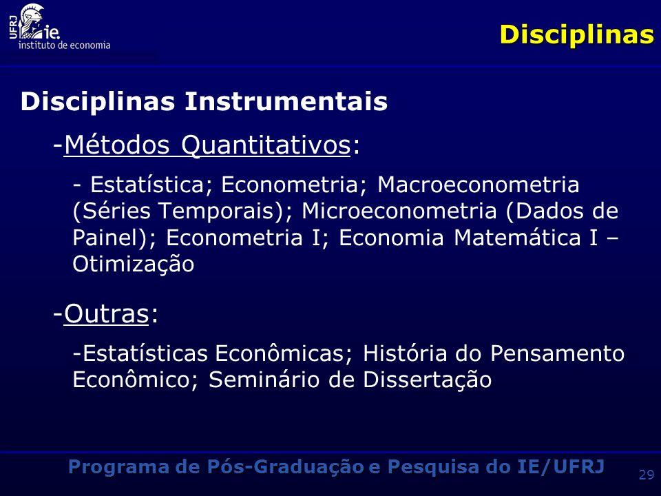 Programa de Pós-Graduação e Pesquisa do IE/UFRJ 28Disciplinas Desenvolvimento Econômico e Social -Disciplinas de 2o. Período: - Teoria do Desenvolvime