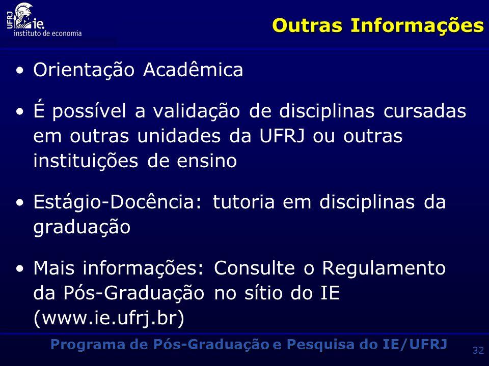 Programa de Pós-Graduação e Pesquisa do IE/UFRJ 31 Outras Informações Breve Histórico das Bolsas Bolsas CNPq e CAPES alocadas em função da ordem de cl
