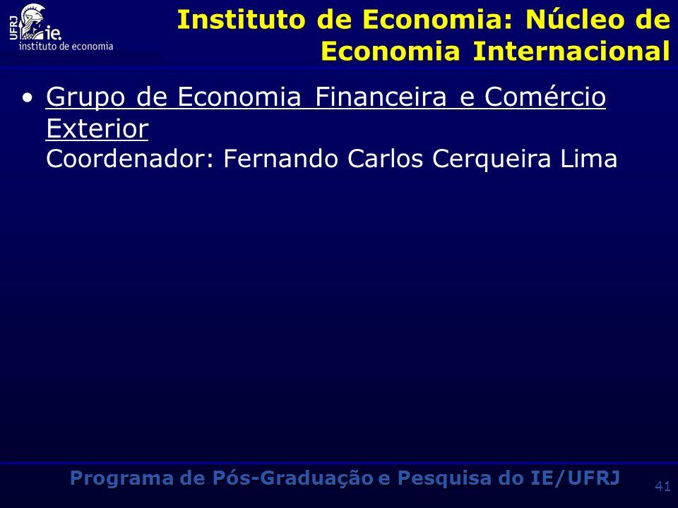 Programa de Pós-Graduação e Pesquisa do IE/UFRJ 40 Instituto de Economia: Núcleo de Economia do Trabalho e Desenvolvimento Social Grupo de Economia do
