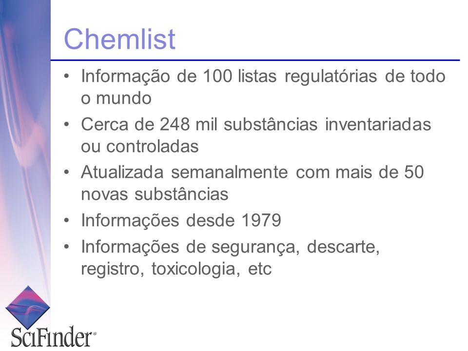 Informação de 100 listas regulatórias de todo o mundo Cerca de 248 mil substâncias inventariadas ou controladas Atualizada semanalmente com mais de 50