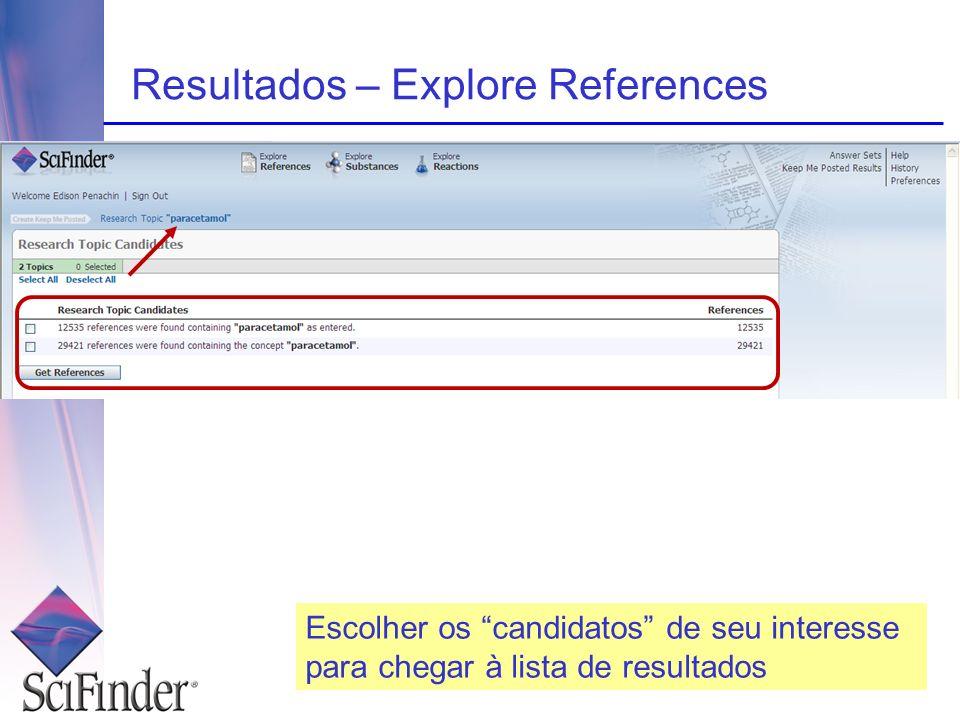 Resultados – Explore References Escolher os candidatos de seu interesse para chegar à lista de resultados