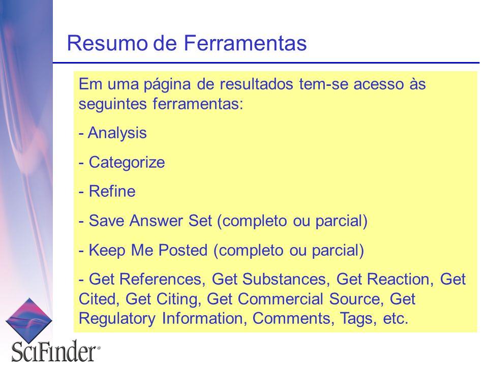 Resumo de Ferramentas Em uma página de resultados tem-se acesso às seguintes ferramentas: - Analysis - Categorize - Refine - Save Answer Set (completo