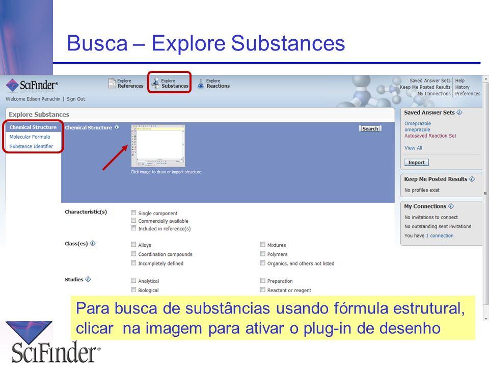 Busca – Explore Substances Para busca de substâncias usando fórmula estrutural, clicar na imagem para ativar o plug-in de desenho