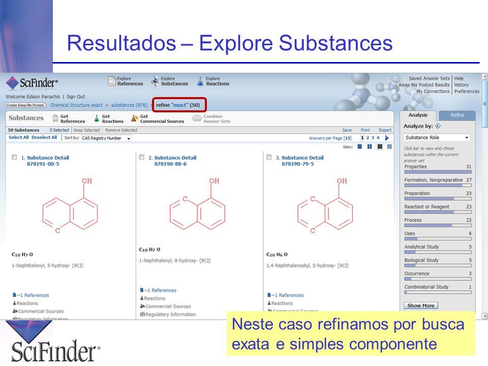 Resultados – Explore Substances Neste caso refinamos por busca exata e simples componente