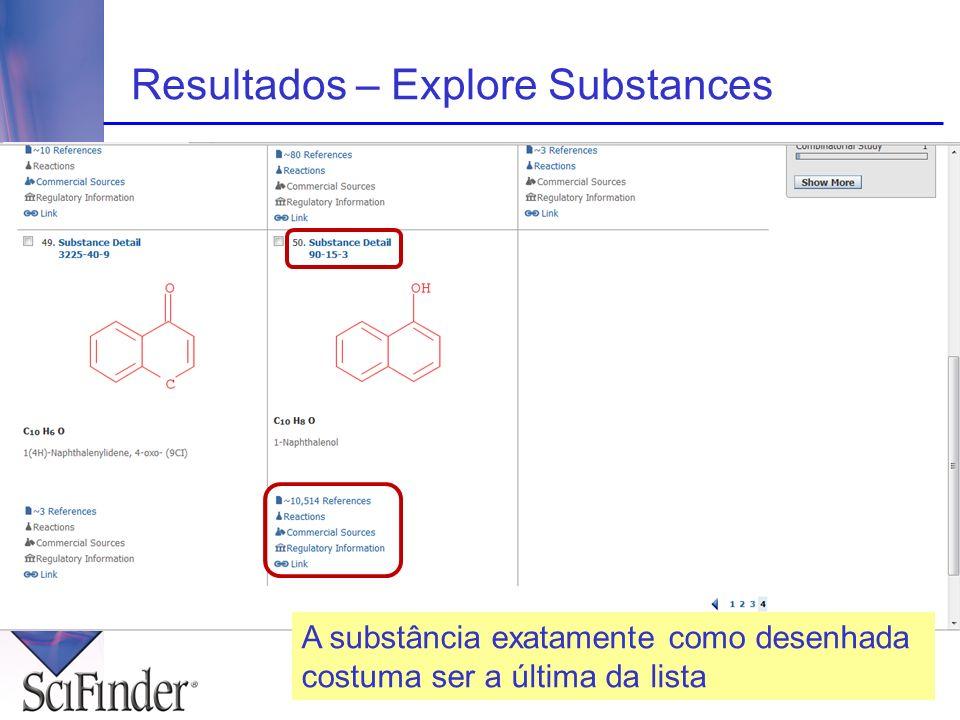 Resultados – Explore Substances A substância exatamente como desenhada costuma ser a última da lista