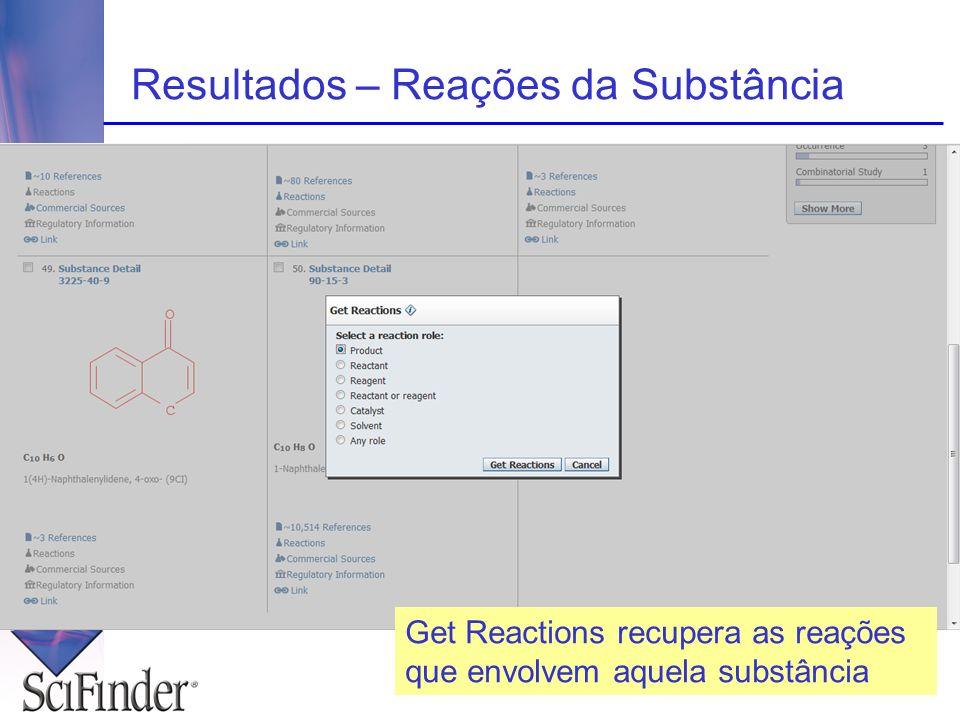 Resultados – Reações da Substância Get Reactions recupera as reações que envolvem aquela substância