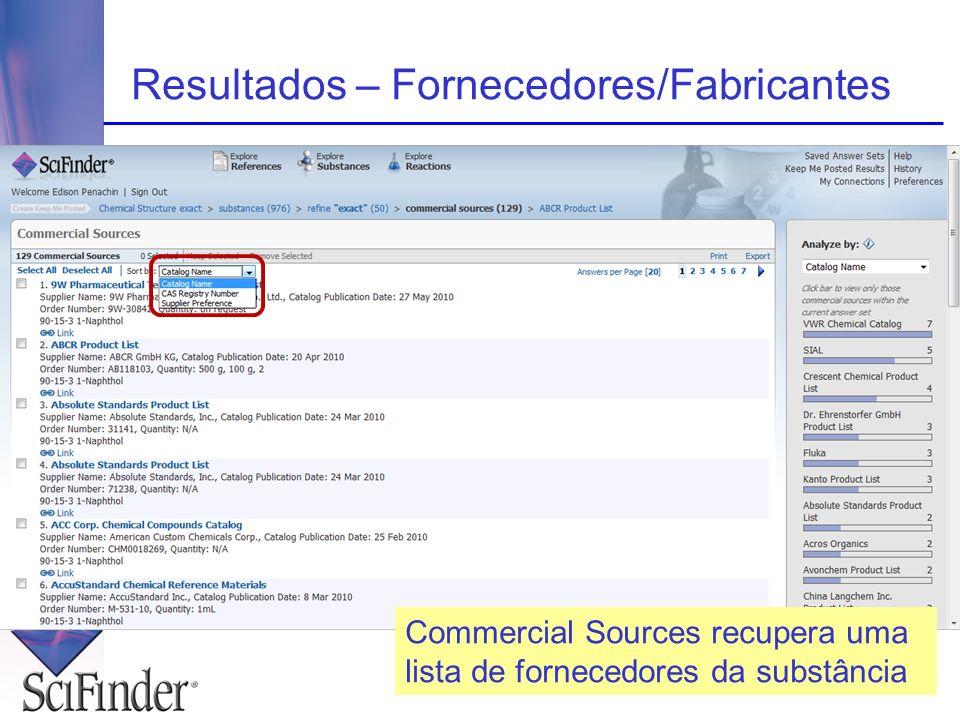 Resultados – Fornecedores/Fabricantes Commercial Sources recupera uma lista de fornecedores da substância