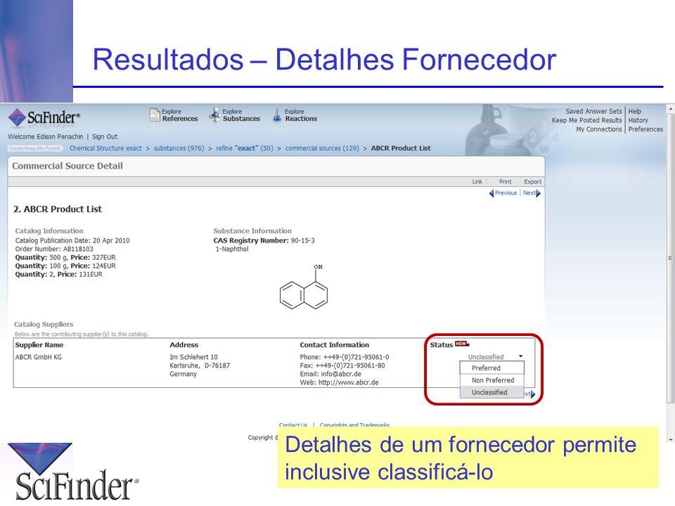 Resultados – Detalhes Fornecedor Detalhes de um fornecedor permite inclusive classificá-lo