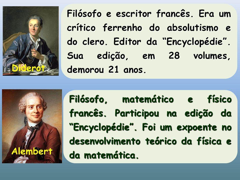 Filósofo e escritor francês. Era um crítico ferrenho do absolutismo e do clero. Editor da Encyclopédie. Sua edição, em 28 volumes, demorou 21 anos. Di