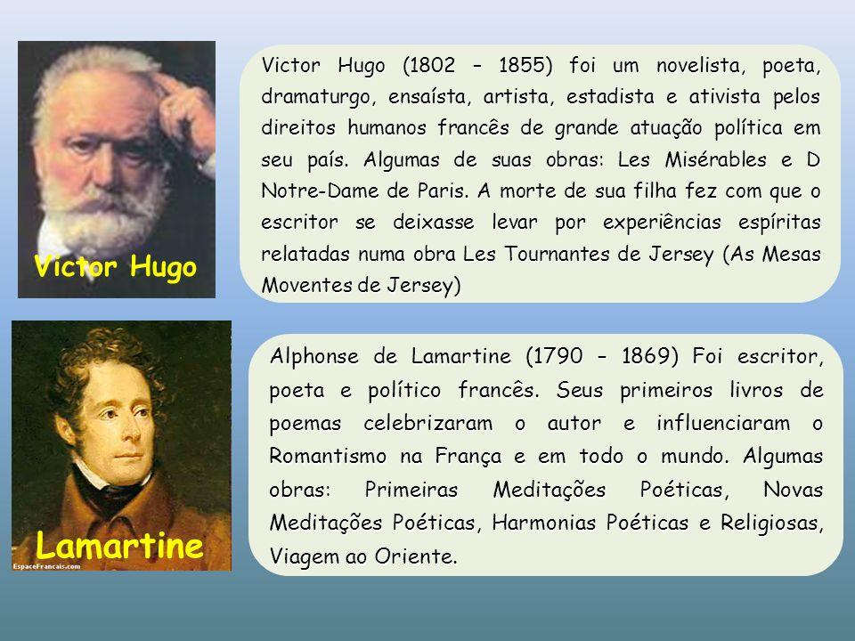 Victor Hugo (1802 – 1855) foi um novelista, poeta, dramaturgo, ensaísta, artista, estadista e ativista pelos direitos humanos francês de grande atuaçã