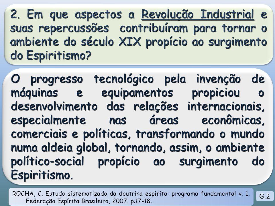 2. Em que aspectos a Revolução Industrial e suas repercussões contribuíram para tornar o ambiente do século XIX propício ao surgimento do Espiritismo?
