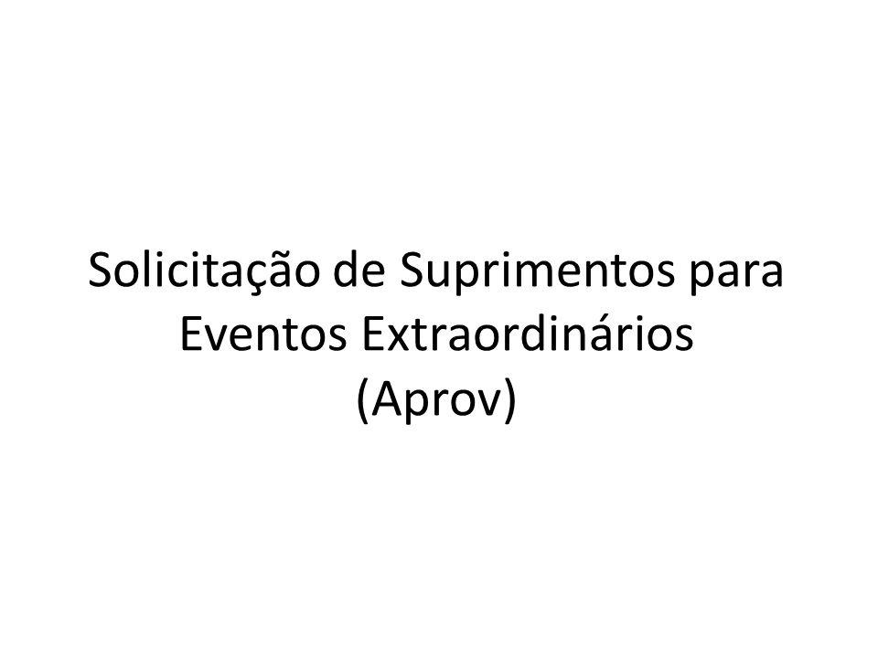 Solicitação de Suprimentos para Eventos Extraordinários (Aprov)