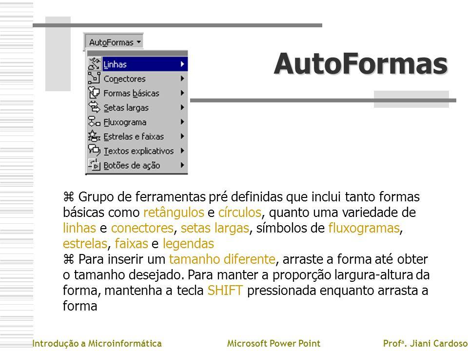 AutoFormas z Grupo de ferramentas pré definidas que inclui tanto formas básicas como retângulos e círculos, quanto uma variedade de linhas e conectore