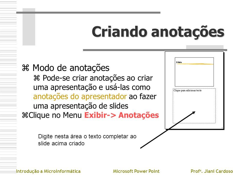 Criando anotações z Modo de anotações z Pz Pode-se criar anotações ao criar uma apresentação e usá-las como anotações do apresentador ao fazer uma apr