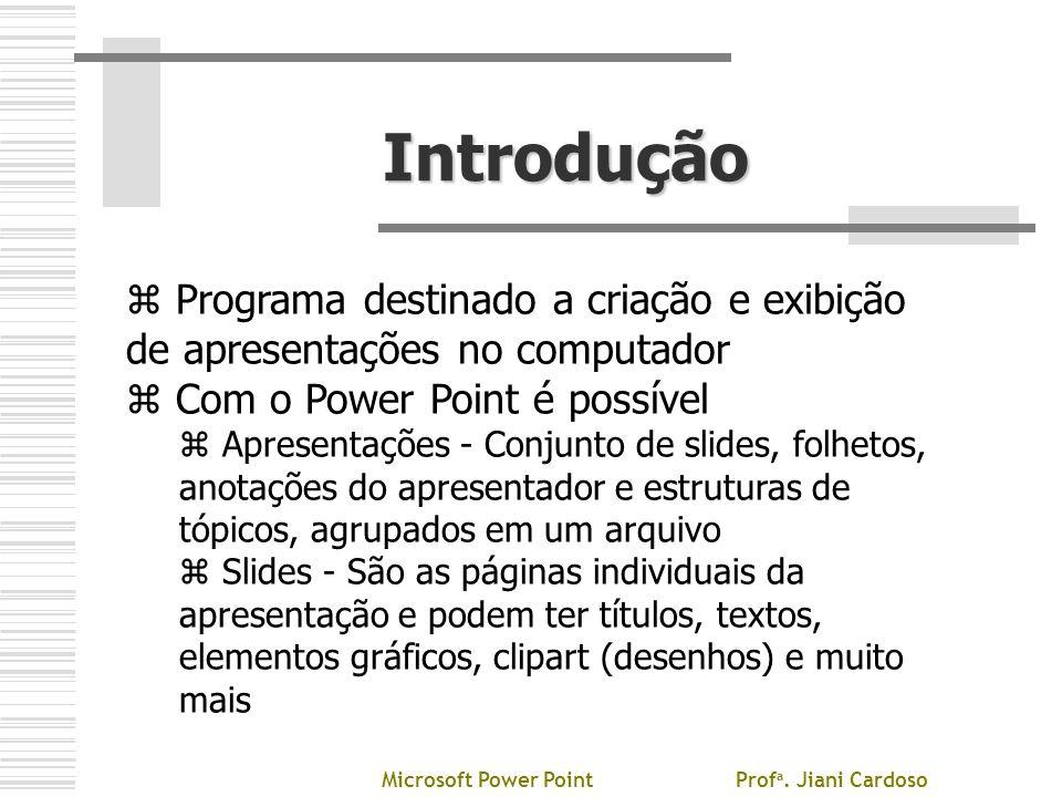 Introdução z Programa destinado a criação e exibição de apresentações no computador z Com o Power Point é possível z Apresentações - Conjunto de slide