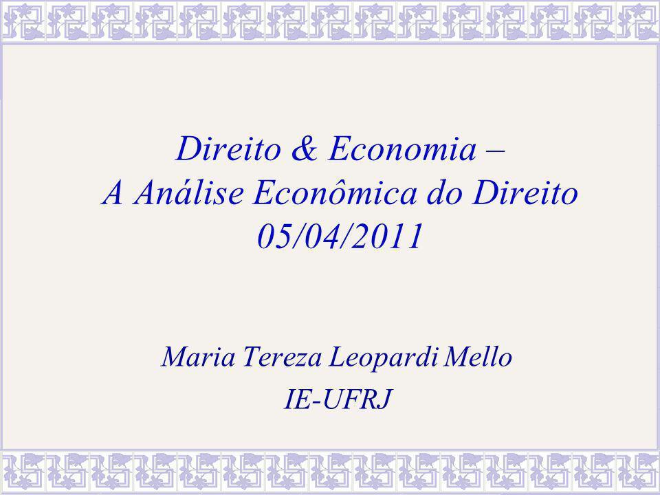 MTereza Leopardi Mello - IE/UFRJ2 A Análise Econômica do Direito – Law & Economics – 1.Os objetos de estudo 2.Pressupostos 3.Aspectos metodológicos 4.A questão da eficiência 4.1.