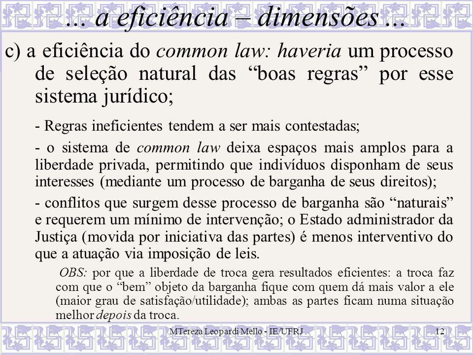 MTereza Leopardi Mello - IE/UFRJ12... a eficiência – dimensões... c) a eficiência do common law: haveria um processo de seleção natural das boas regra
