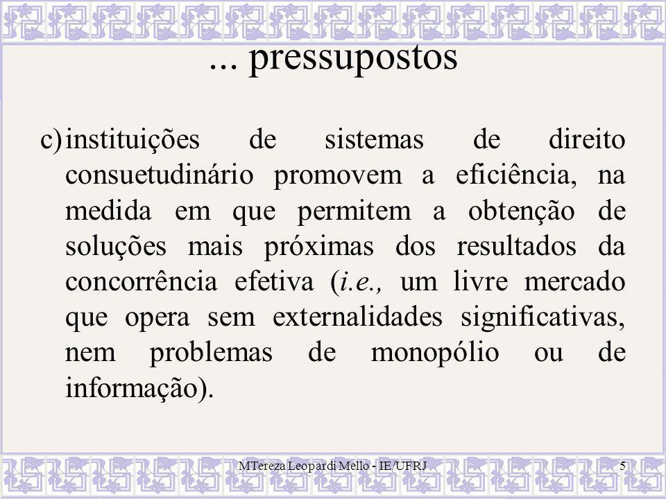 MTereza Leopardi Mello - IE/UFRJ5... pressupostos c)instituições de sistemas de direito consuetudinário promovem a eficiência, na medida em que permit