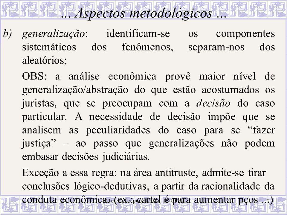 MTereza Leopardi Mello - IE/UFRJ7... Aspectos metodológicos... b)generalização: identificam-se os componentes sistemáticos dos fenômenos, separam-nos