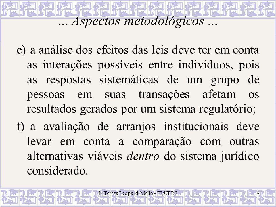 9... Aspectos metodológicos... e) a análise dos efeitos das leis deve ter em conta as interações possíveis entre indivíduos, pois as respostas sistemá