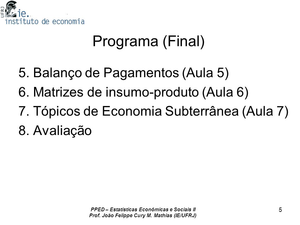 AULA 4 – 08/11/2010 Cap. 4, Feijó et al.(2008)