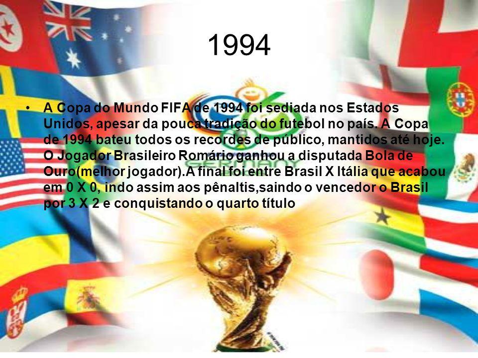 1994 A Copa do Mundo FIFA de 1994 foi sediada nos Estados Unidos, apesar da pouca tradição do futebol no país. A Copa de 1994 bateu todos os recordes