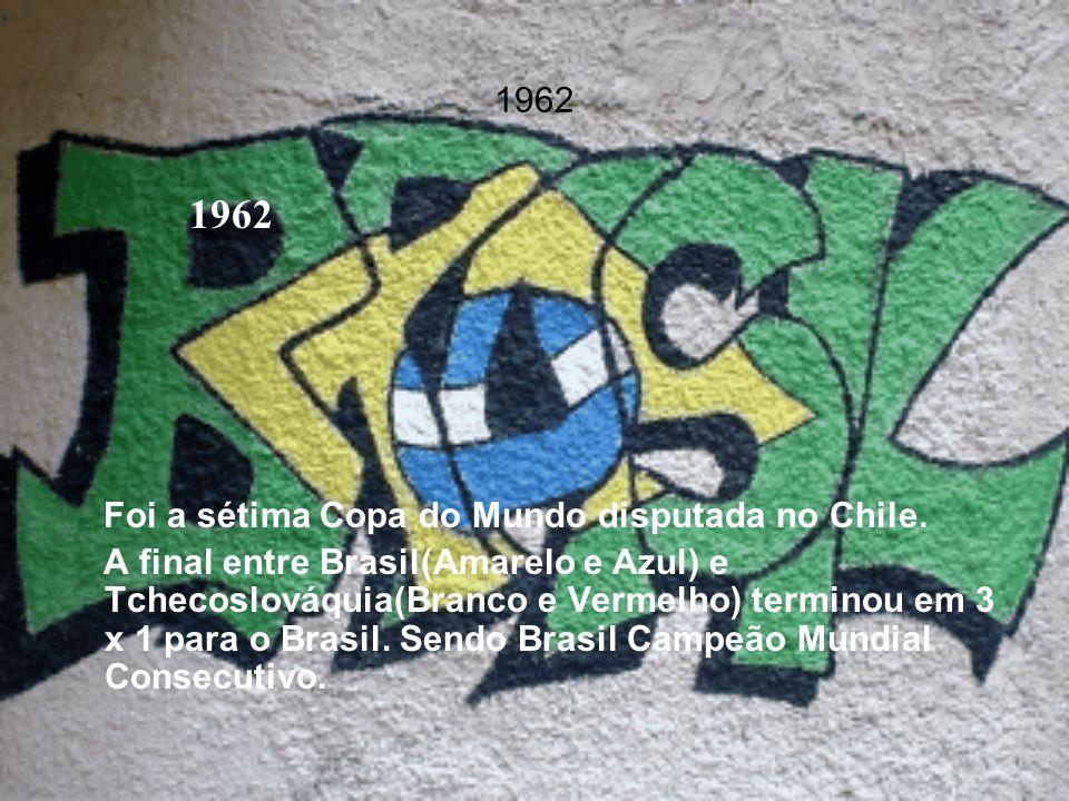 1962 Foi a sétima Copa do Mundo disputada no Chile. A final entre Brasil(Amarelo e Azul) e Tchecoslováquia(Branco e Vermelho) terminou em 3 x 1 para o