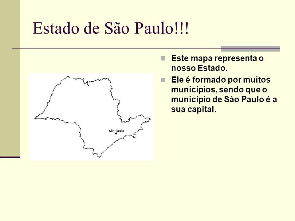 Estado de São Paulo!!! Este mapa representa o nosso Estado. Ele é formado por muitos municípios, sendo que o município de São Paulo é a sua capital.