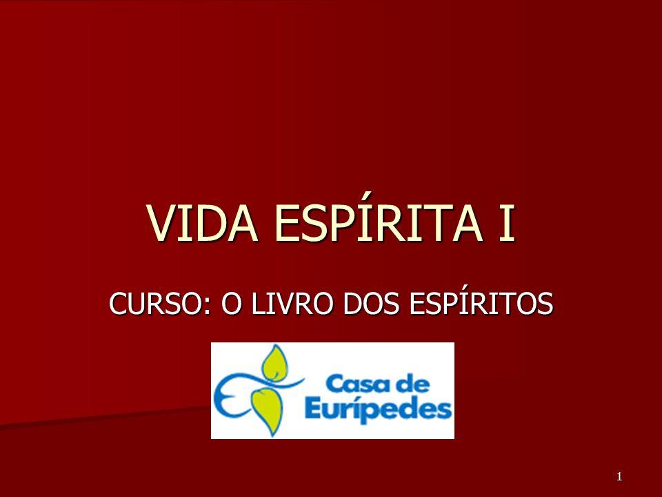 VIDA ESPÍRITA I CURSO: O LIVRO DOS ESPÍRITOS 1