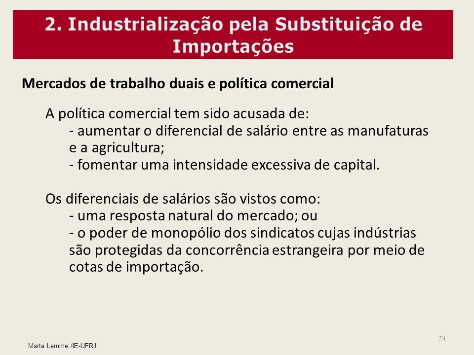 23 Mercados de trabalho duais e política comercial A política comercial tem sido acusada de: - aumentar o diferencial de salário entre as manufaturas