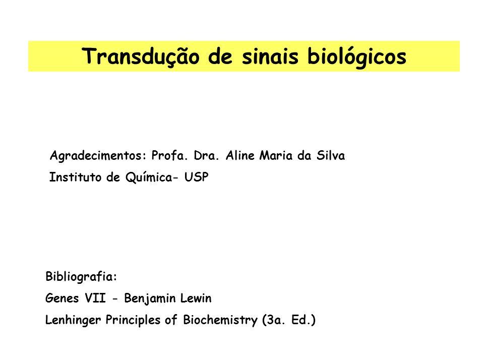 Sinais biológicos Físicos: Luz Temperatura Osmolaridade Toque mecânico Químicos: Hormônios Neurotransmissores Fatores de crescimento Antígenos Odores