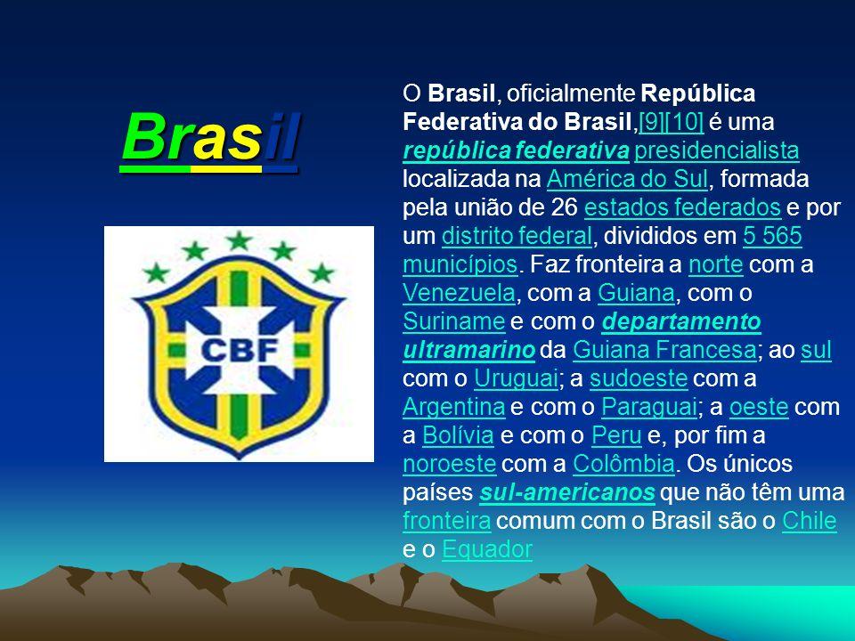 Brasil O Brasil, oficialmente República Federativa do Brasil,[9][10] é uma república federativa presidencialista localizada na América do Sul, formada